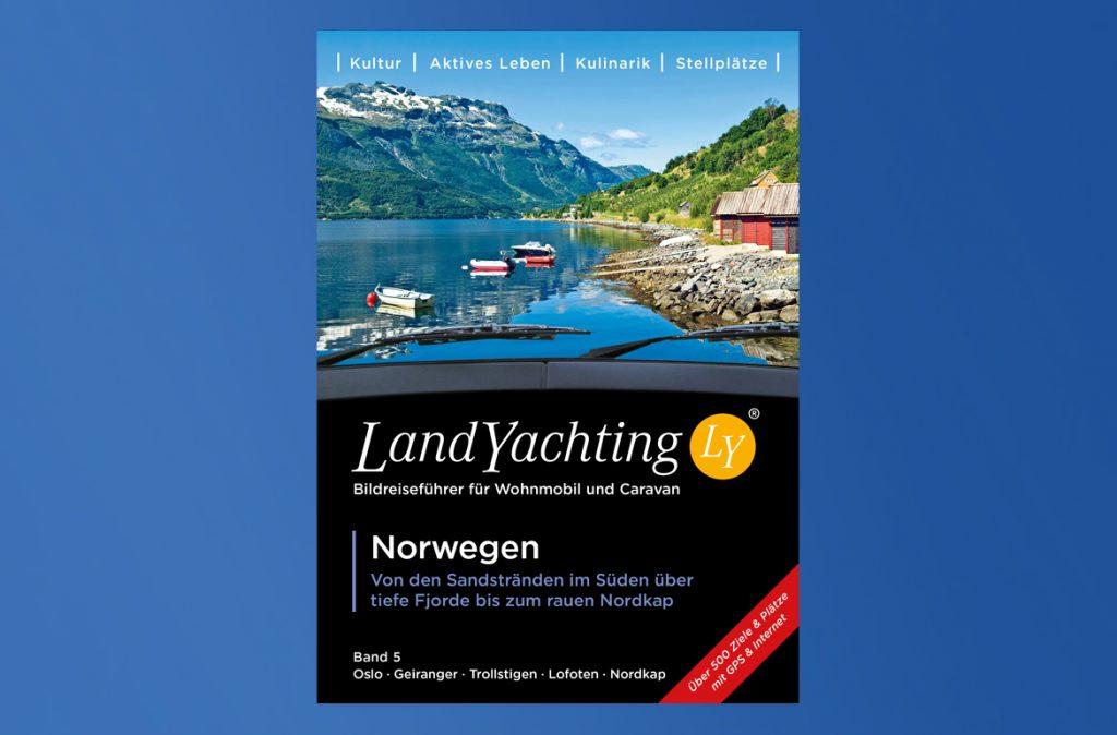 Der LandYachting Reiseführer Norwegen gesamt für Wohnmobil und Caravan hat einen großen Stellplatzführer und führt von Südnorwegen über Oslo zu den Fjorden und den Lofoten bis zum Nordkap