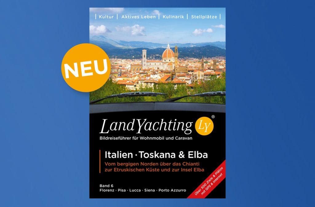 Der LandYachting Reiseführer Toskana und Elbe für Wohnmobil und Caravan mit großem Stellplatzführer geht von Florenz im Norden, über das Chianti und Siena bis zur Etruskischen Küste und nach Elba